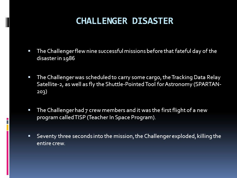 CHALLENGER DISASTER The Challenger flew nine successful missions before that fateful day of the disaster in 1986.