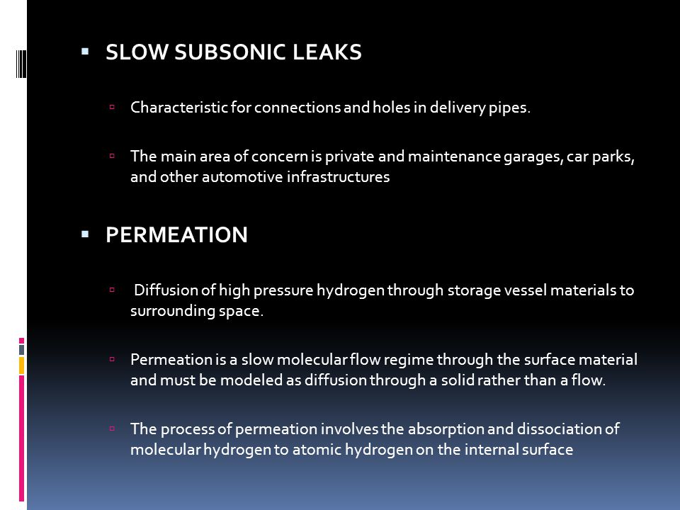 SLOW SUBSONIC LEAKS PERMEATION