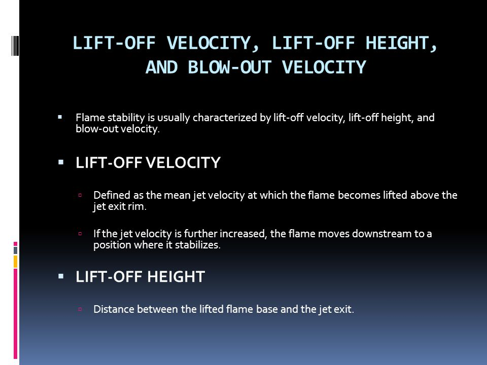 LIFT-OFF VELOCITY, LIFT-OFF HEIGHT, AND BLOW-OUT VELOCITY