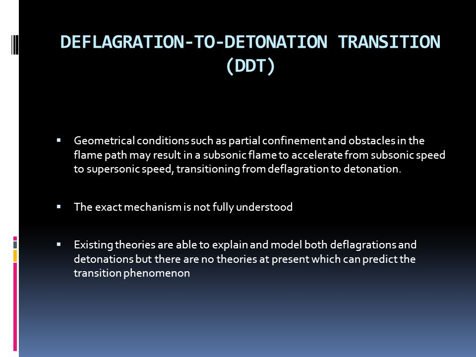 DEFLAGRATION-TO-DETONATION TRANSITION (DDT)
