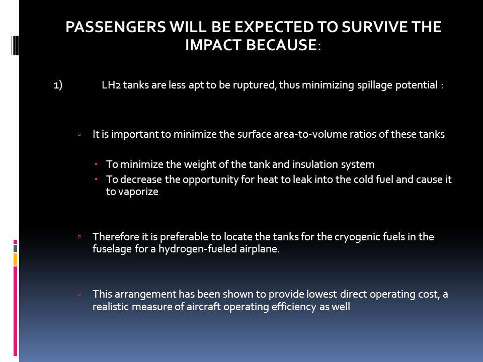 PASSENGERS WILL BE EXPECTED TO SURVIVE THE IMPACT BECAUSE:
