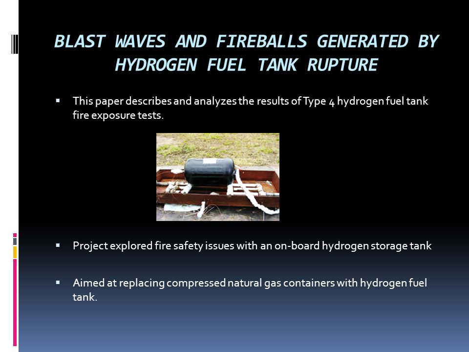 BLAST WAVES AND FIREBALLS GENERATED BY HYDROGEN FUEL TANK RUPTURE