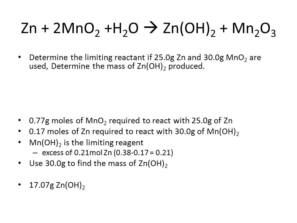 Zn + 2MnO2 +H2O  Zn(OH)2 + Mn2O3