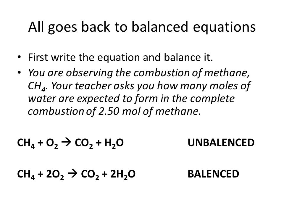 All goes back to balanced equations