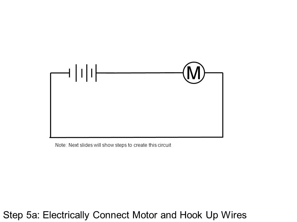 Step 5a: Electrically Connect Motor and Hook Up Wires