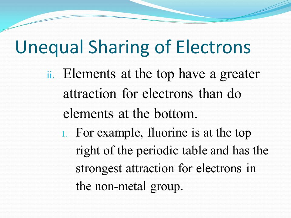 Unequal Sharing of Electrons