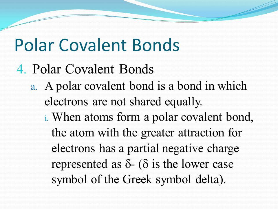 Polar Covalent Bonds Polar Covalent Bonds