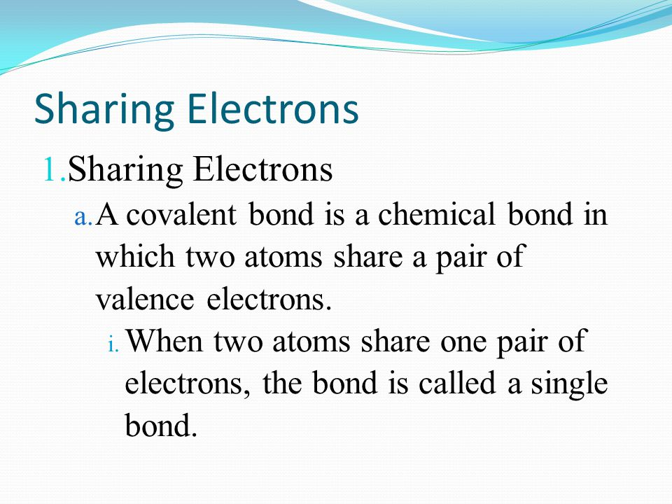 Sharing Electrons Sharing Electrons