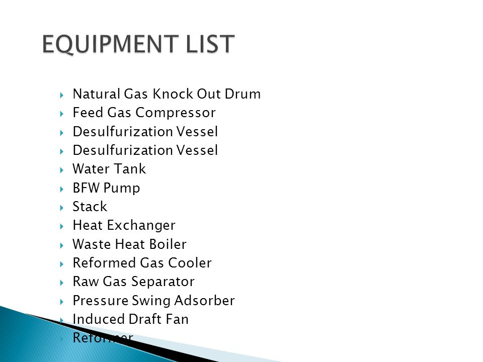 EQUIPMENT LIST Natural Gas Knock Out Drum Feed Gas Compressor