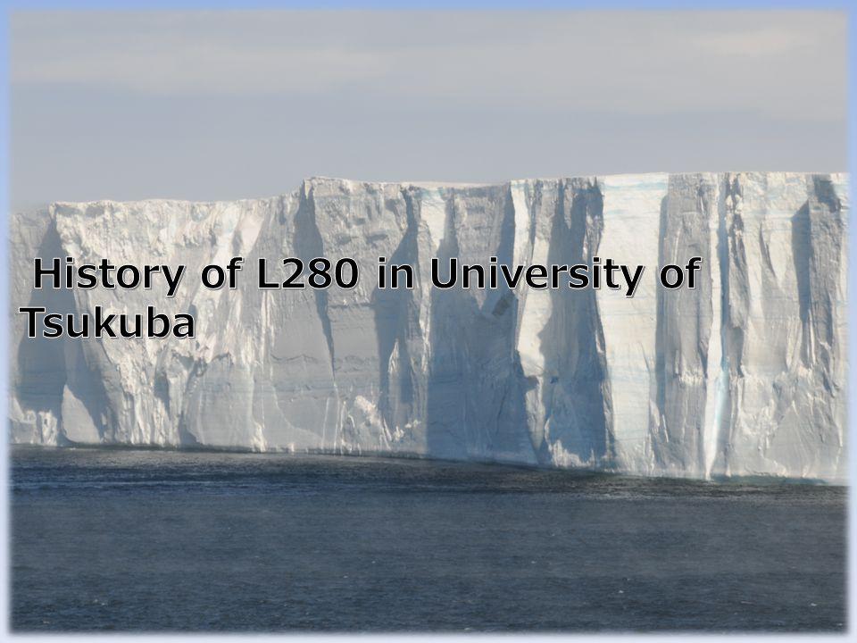 History of L280 in University of Tsukuba