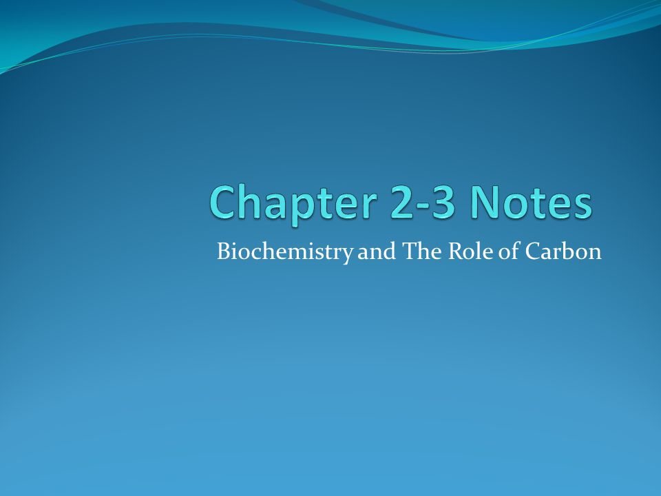 Biochemistry and The Role of Carbon
