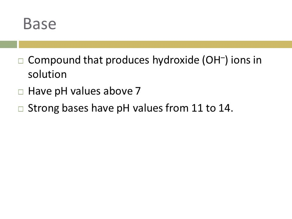 Base Compound that produces hydroxide (OH–) ions in solution