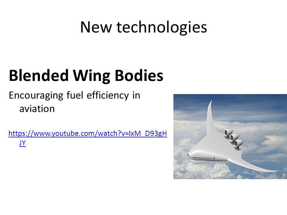 New technologies Blended Wing Bodies