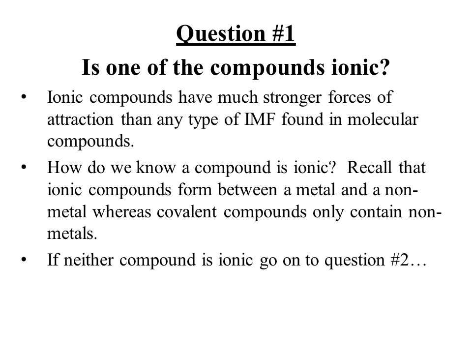 Is one of the compounds ionic