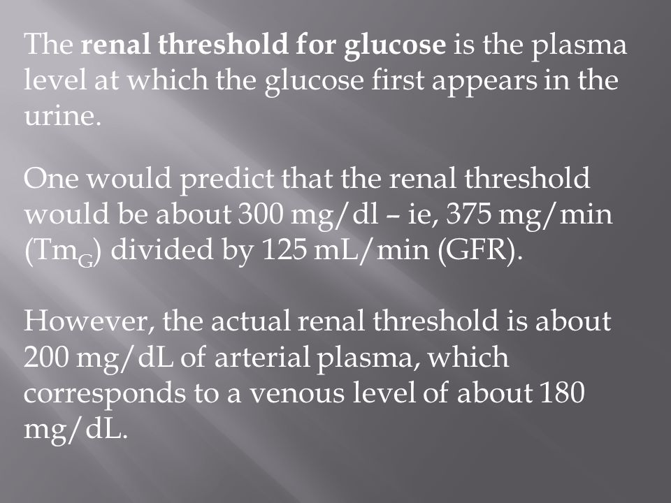 The renal threshold for glucose is the plasma level at which the glucose first appears in the urine.