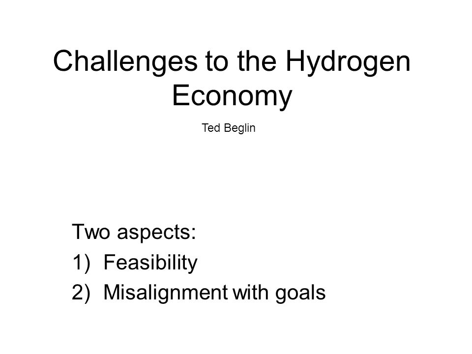 Challenges to the Hydrogen Economy
