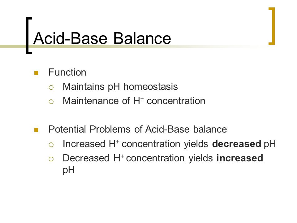 Acid-Base Balance Function Maintains pH homeostasis