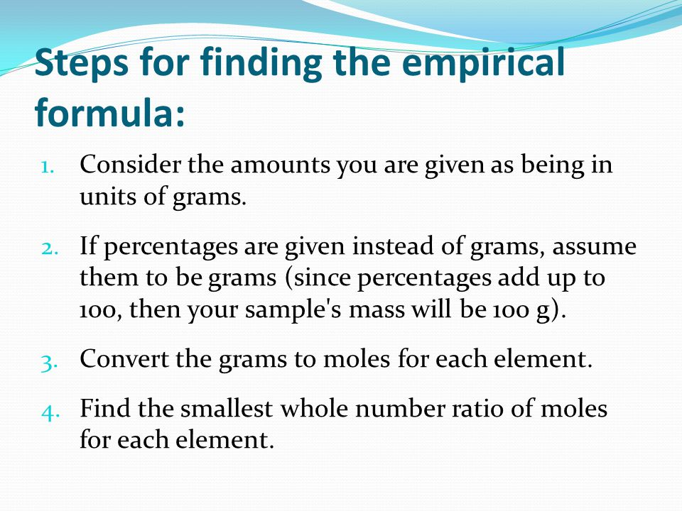 Steps for finding the empirical formula: