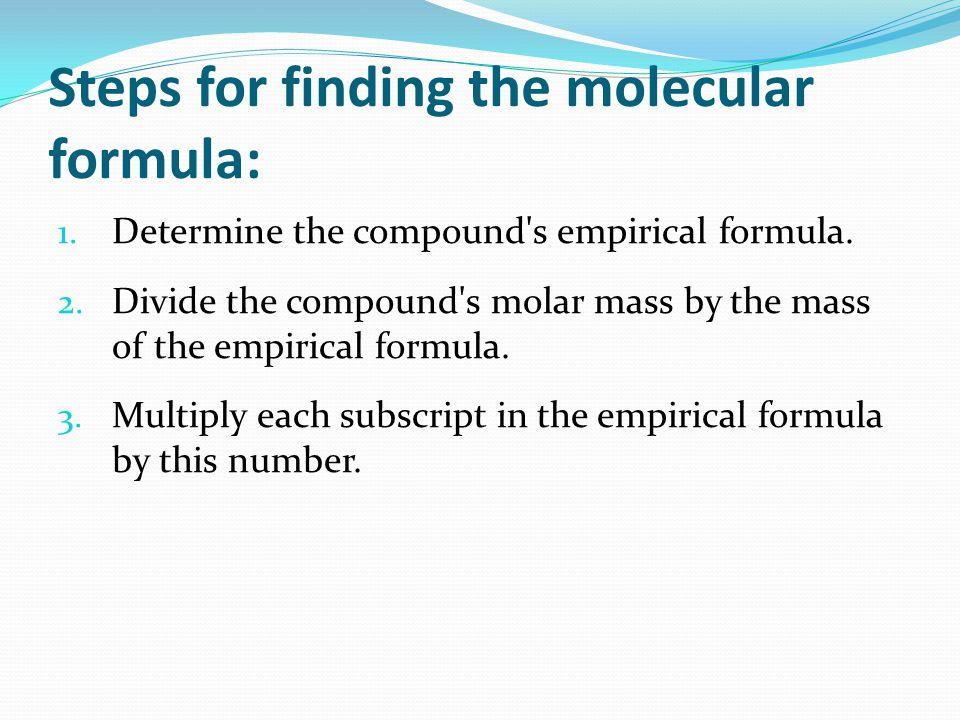 Steps for finding the molecular formula: