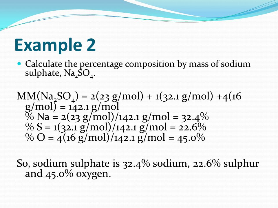 Example 2 Calculate the percentage composition by mass of sodium sulphate, Na2SO4.