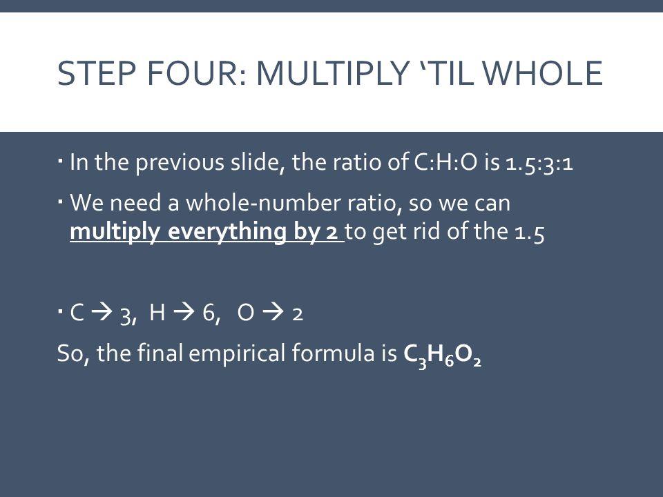Step Four: Multiply 'Til Whole