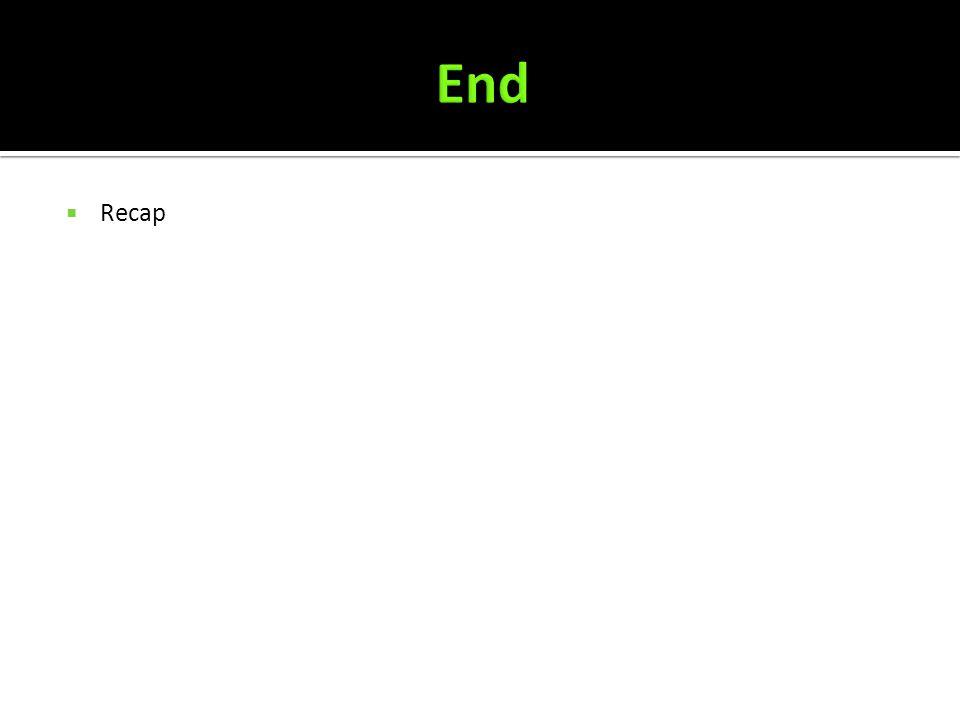 End Recap
