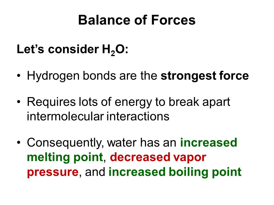 Balance of Forces Let's consider H2O: