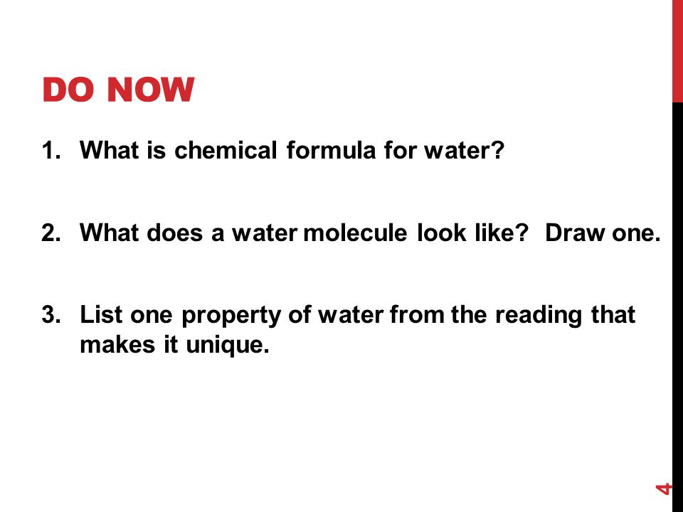 Do Now What is chemical formula for water