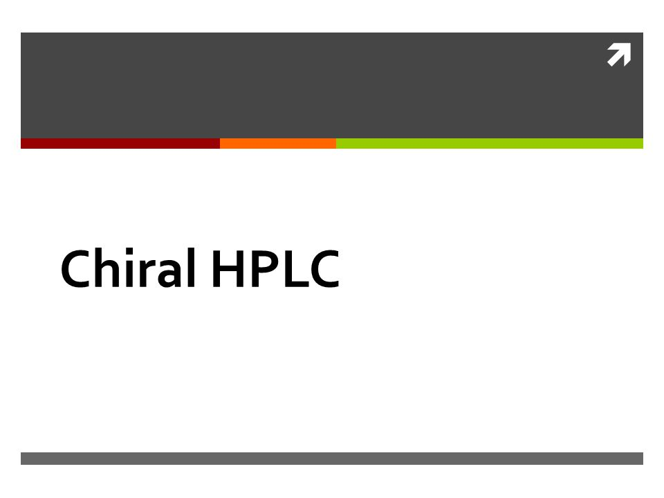 Chiral HPLC