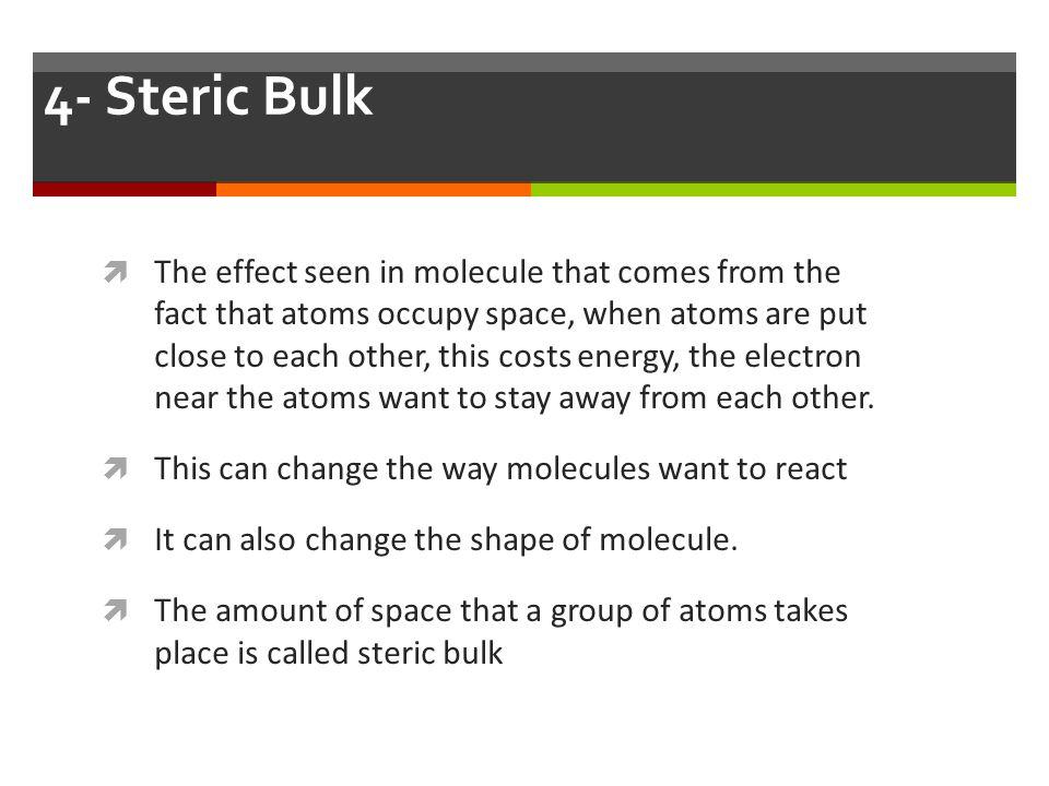 4- Steric Bulk