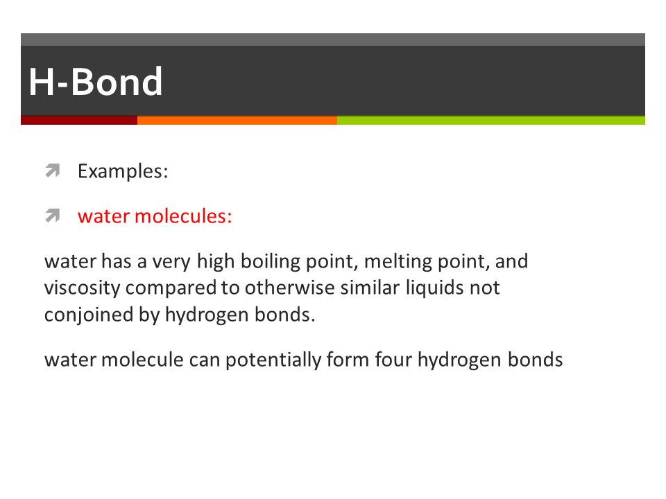 H-Bond Examples: water molecules: