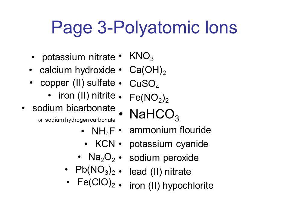 Page 3-Polyatomic Ions NaHCO3 KNO3 potassium nitrate Ca(OH)2