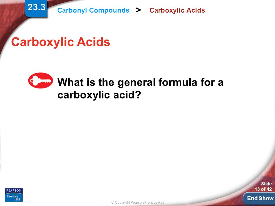 Carboxylic Acids What is the general formula for a carboxylic acid