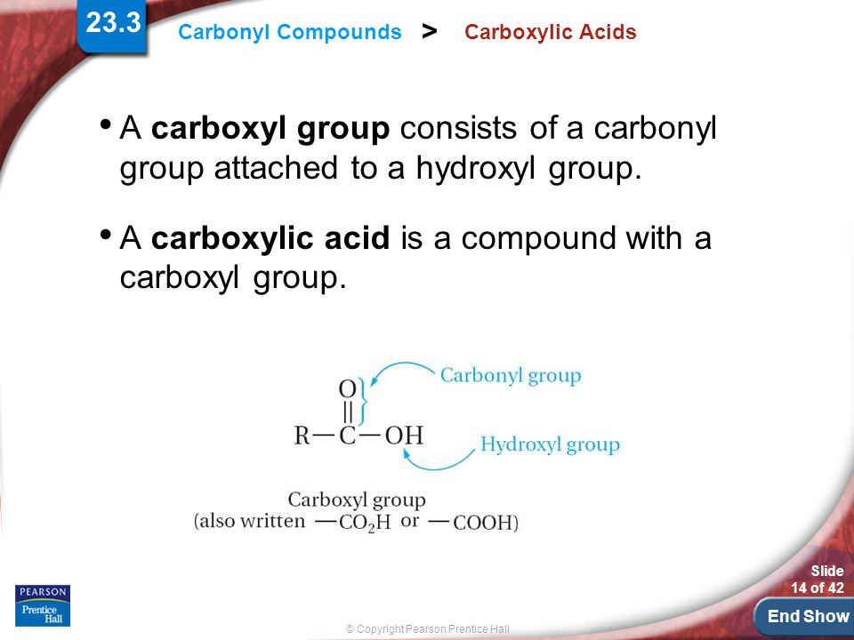 A carboxylic acid is a compound with a carboxyl group.