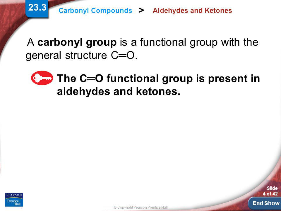 A carbonyl group is a functional group with the general structure C═O.