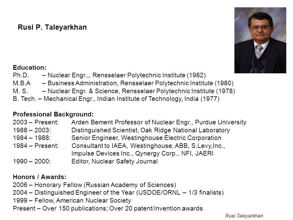 Rusi P. Taleyarkhan Education: