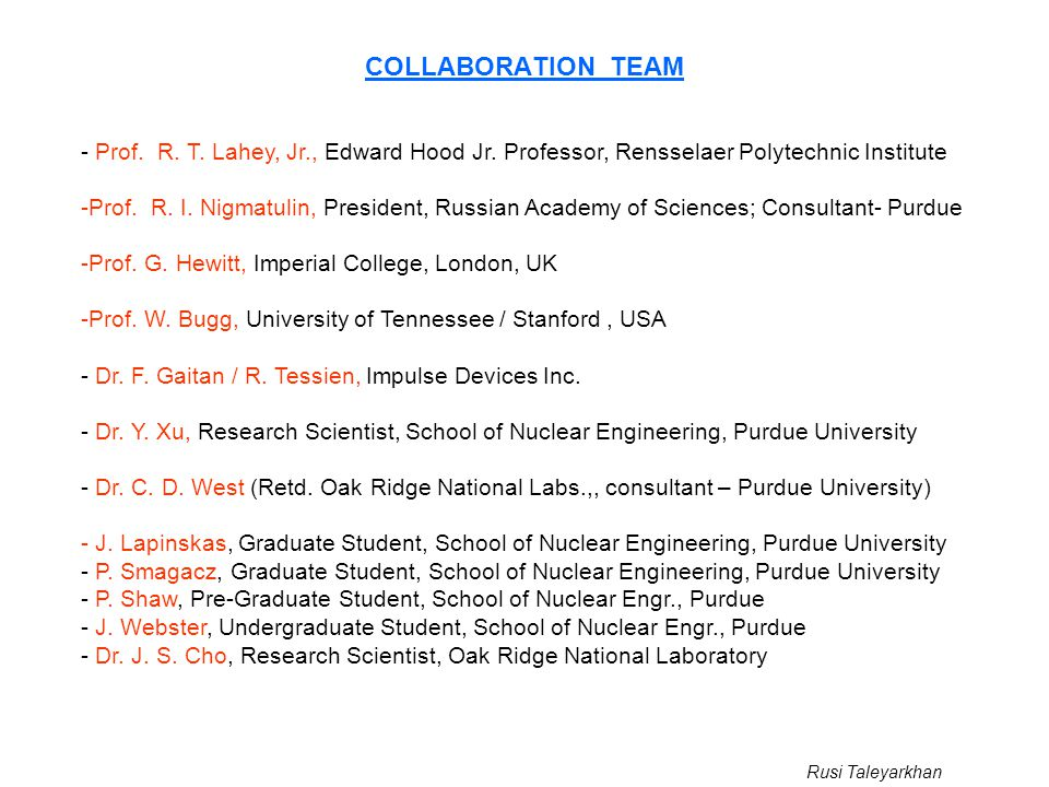COLLABORATION TEAM - Prof. R. T. Lahey, Jr., Edward Hood Jr. Professor, Rensselaer Polytechnic Institute.