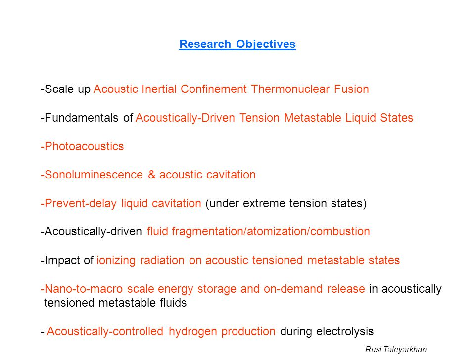 Research Objectives Scale up Acoustic Inertial Confinement Thermonuclear Fusion.