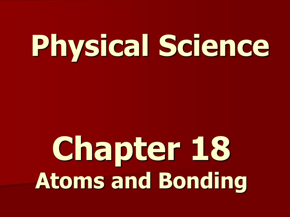 Chapter 18 Atoms and Bonding