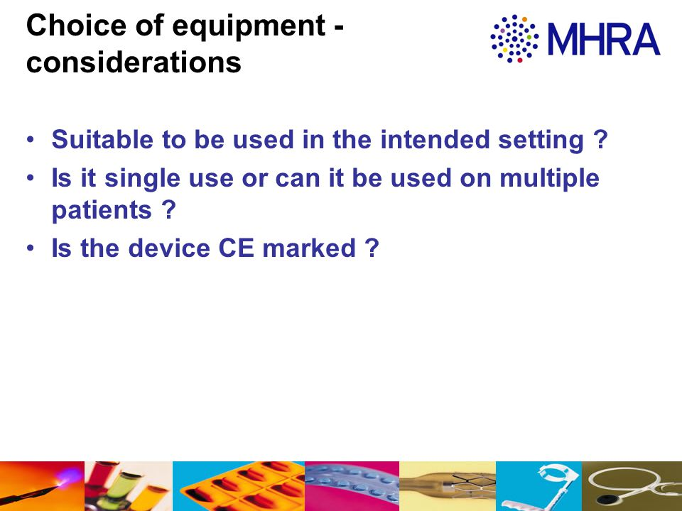 Choice of equipment - considerations
