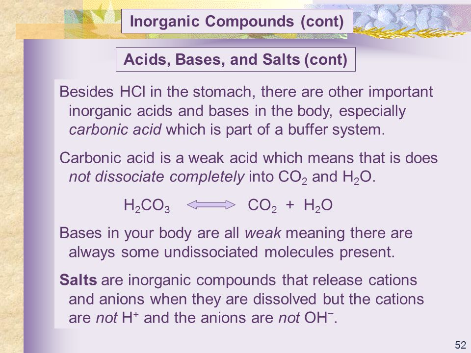 Inorganic Compounds (cont) Acids, Bases, and Salts (cont)