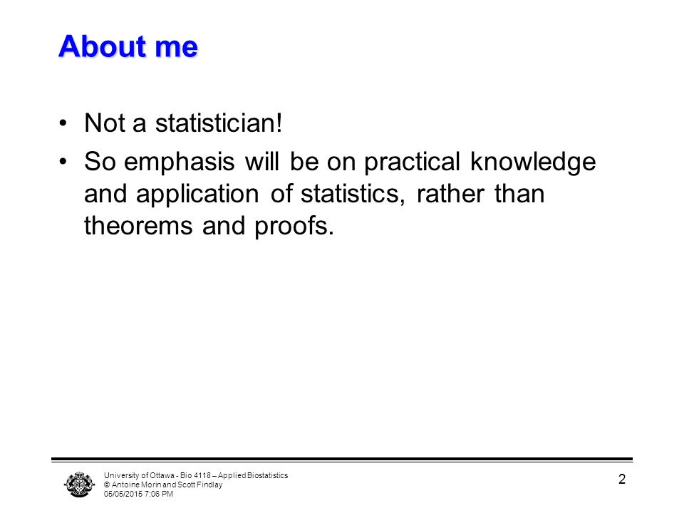 About me Not a statistician!