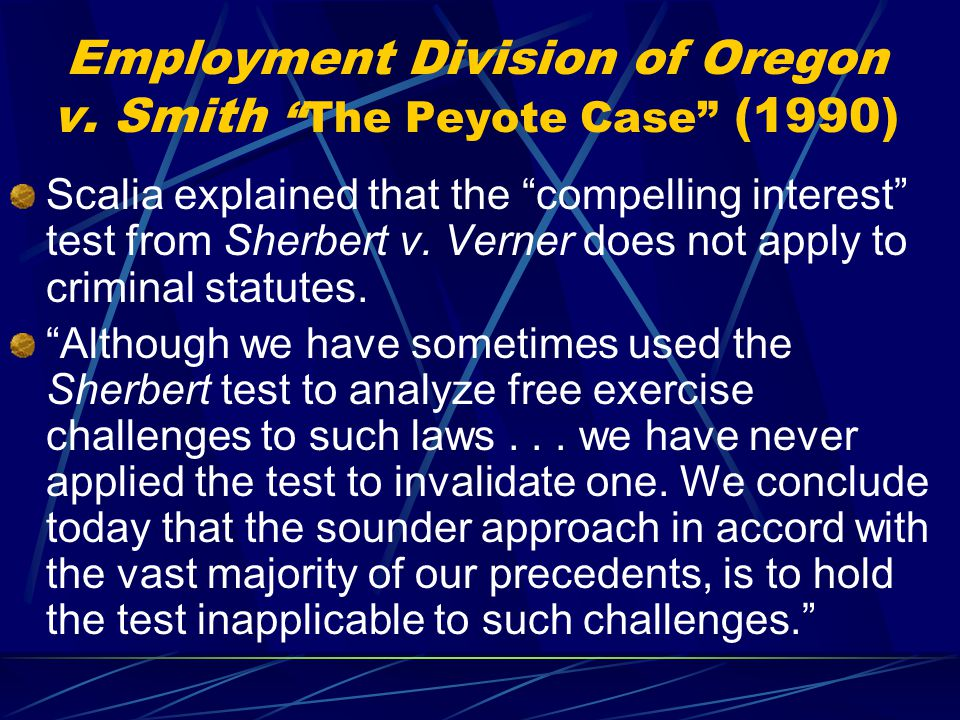 Employment Division of Oregon v. Smith The Peyote Case (1990)