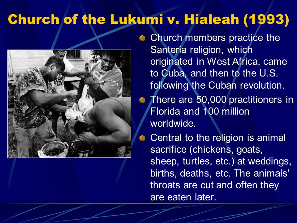 Church of the Lukumi v. Hialeah (1993)