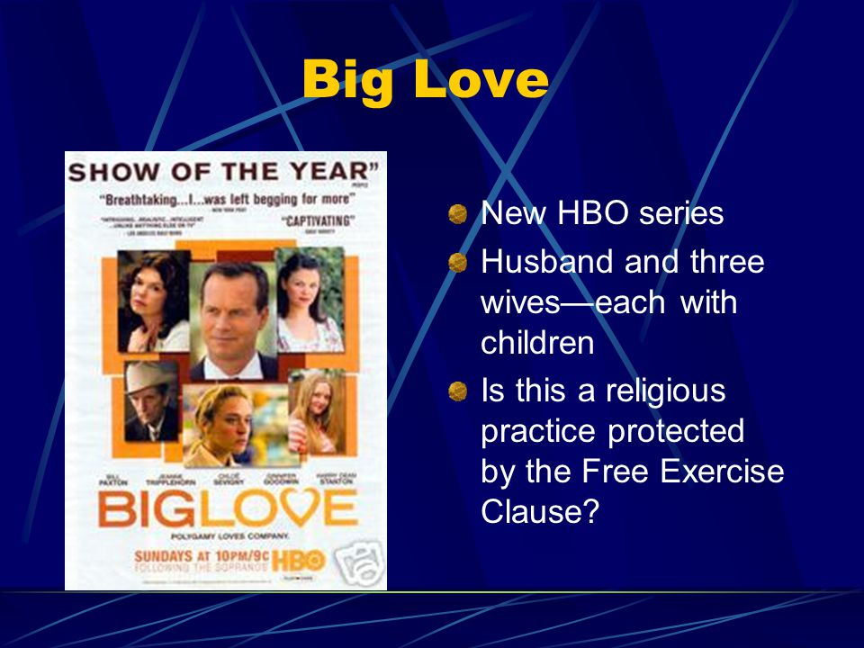Big Love New HBO series Husband and three wives—each with children