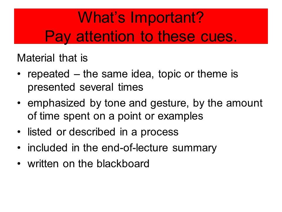 What's Important Pay attention to these cues.