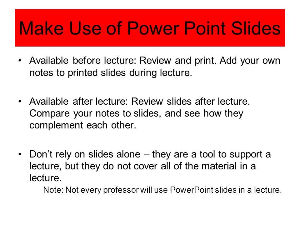 Make Use of Power Point Slides