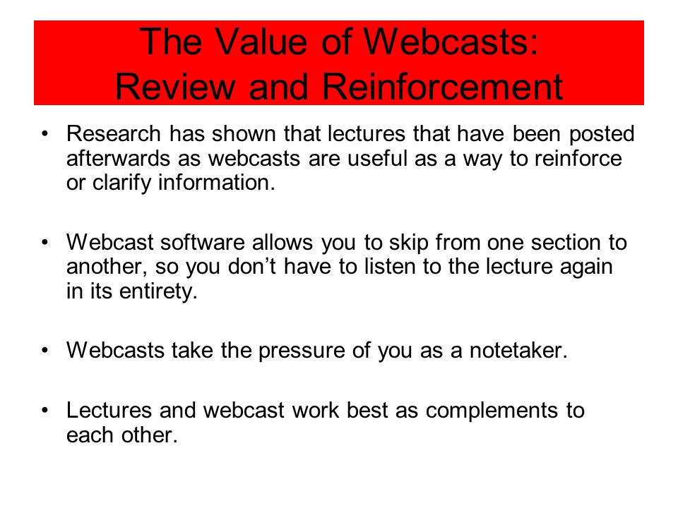 The Value of Webcasts: Review and Reinforcement