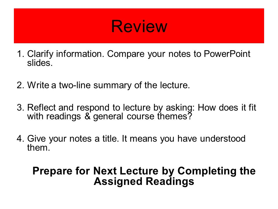Prepare for Next Lecture by Completing the Assigned Readings