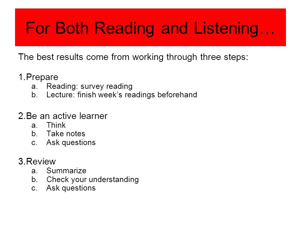 For Both Reading and Listening…